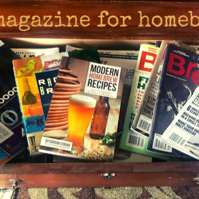 Top 6 Magazines For Homebewers